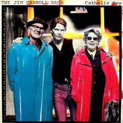 Catholic Boy by The Jim Carroll Band