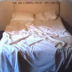 Dry Dreams by the Jim Carroll Band