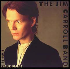 I Write Your Name by The Jim Carroll Band