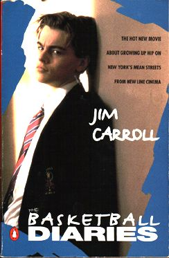 The Basketball Diaries by Jim Carroll (Film Tie-in Edition, 1995)