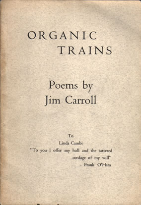Organic Trains by Jim Carroll